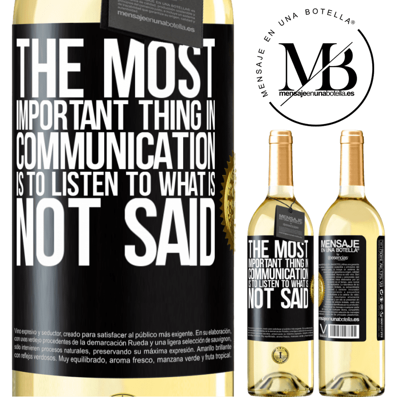 24,95 € Free Shipping | White Wine WHITE Edition The most important thing in communication is to listen to what is not said Black Label. Customizable label Young wine Harvest 2020 Verdejo