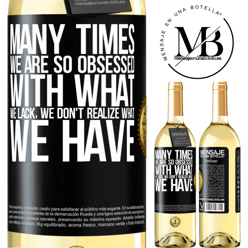 24,95 € Free Shipping   White Wine WHITE Edition Many times we are so obsessed with what we lack, we don't realize what we have Black Label. Customizable label Young wine Harvest 2020 Verdejo