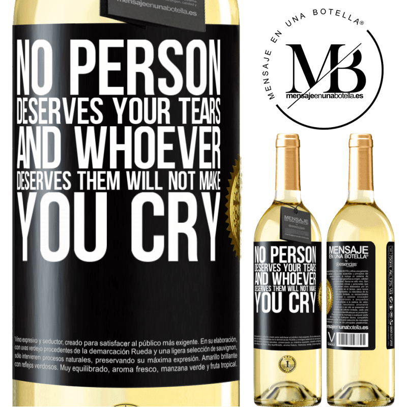 24,95 € Free Shipping | White Wine WHITE Edition No person deserves your tears, and whoever deserves them will not make you cry Black Label. Customizable label Young wine Harvest 2020 Verdejo