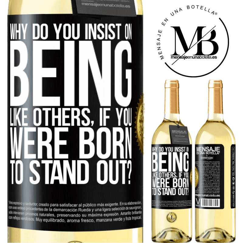 24,95 € Free Shipping   White Wine WHITE Edition why do you insist on being like others, if you were born to stand out? Black Label. Customizable label Young wine Harvest 2020 Verdejo