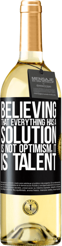 24,95 € Free Shipping | White Wine WHITE Edition Believing that everything has a solution is not optimism. Is slow Black Label. Customizable label Young wine Harvest 2020 Verdejo