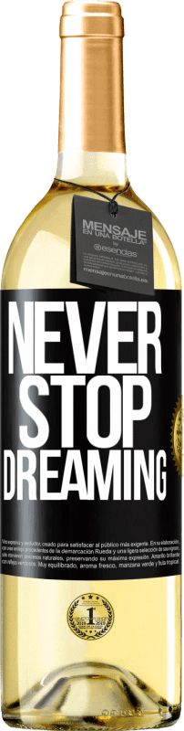 24,95 € Free Shipping | White Wine WHITE Edition Never stop dreaming Black Label. Customizable label Young wine Harvest 2020 Verdejo
