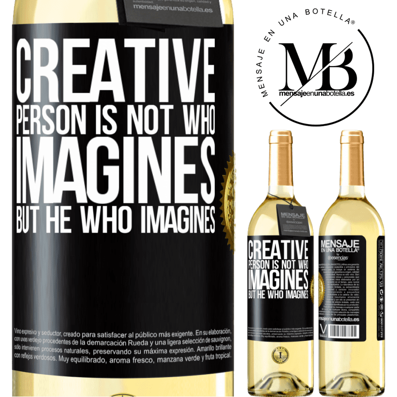 24,95 € Free Shipping   White Wine WHITE Edition Creative is not he who imagines, but he who imagines Black Label. Customizable label Young wine Harvest 2020 Verdejo