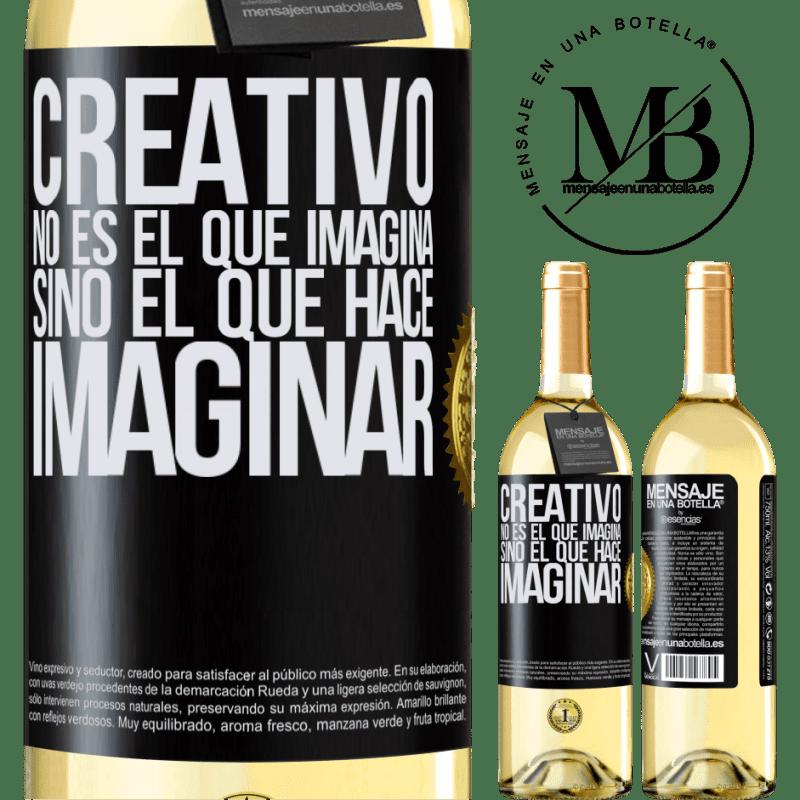 24,95 € Envío gratis | Vino Blanco Edición WHITE Creativo no es el que imagina, sino el que hace imaginar Etiqueta Negra. Etiqueta personalizable Vino joven Cosecha 2020 Verdejo