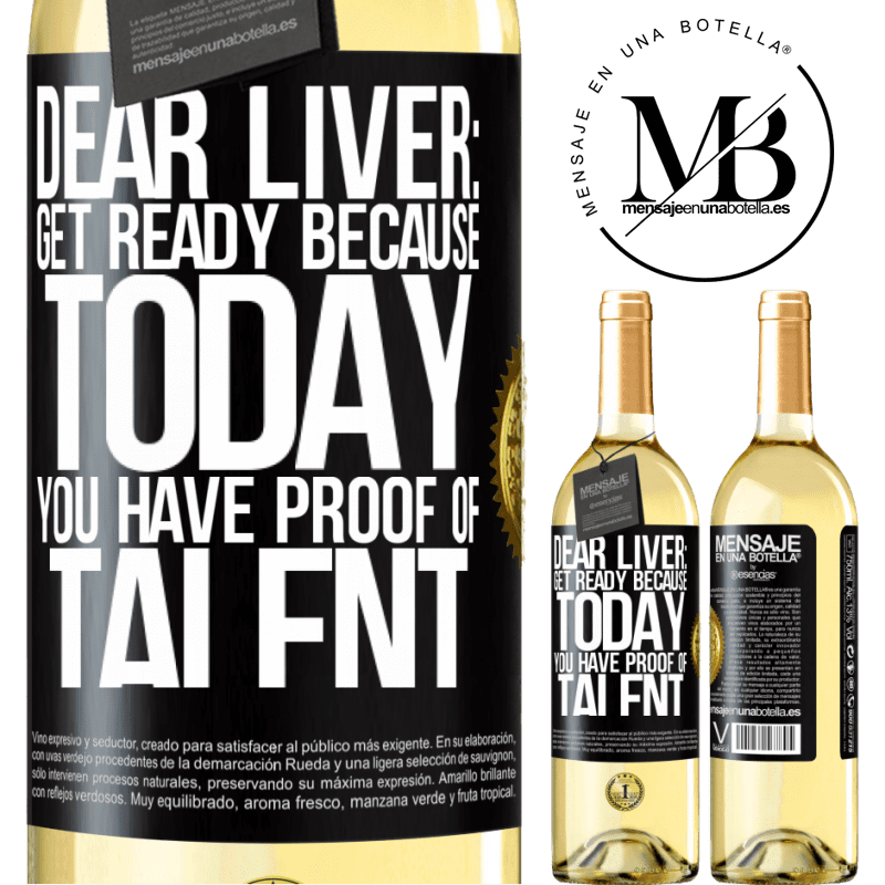 24,95 € Free Shipping | White Wine WHITE Edition Dear liver: get ready because today you have proof of talent Black Label. Customizable label Young wine Harvest 2020 Verdejo