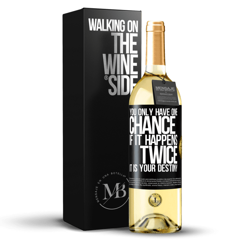 24,95 € Free Shipping | White Wine WHITE Edition You only have one chance. If it happens twice, it is your destiny Black Label. Customizable label Young wine Harvest 2020 Verdejo