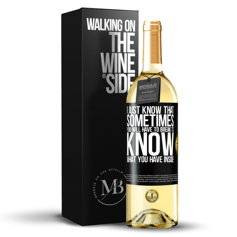 24,95 € Free Shipping | White Wine WHITE Edition I just know that sometimes you will have to break to know what you have inside Black Label. Customizable label Young wine Harvest 2020 Verdejo