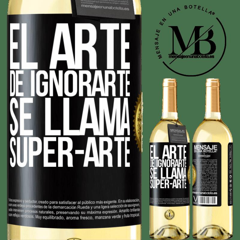 24,95 € Free Shipping | White Wine WHITE Edition El arte de ignorarte se llama Super-arte Black Label. Customizable label Young wine Harvest 2020 Verdejo
