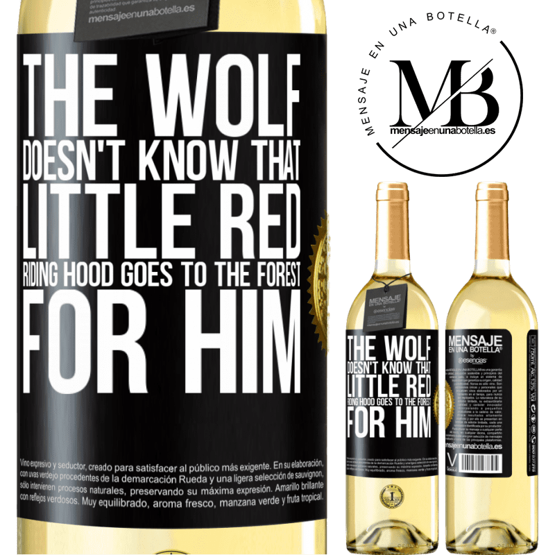 24,95 € Free Shipping | White Wine WHITE Edition He does not know the wolf that little red riding hood goes to the forest for him Black Label. Customizable label Young wine Harvest 2020 Verdejo