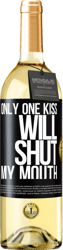24,95 € Free Shipping | White Wine WHITE Edition Only one kiss will shut my mouth Black Label. Customizable label Young wine Harvest 2020 Verdejo