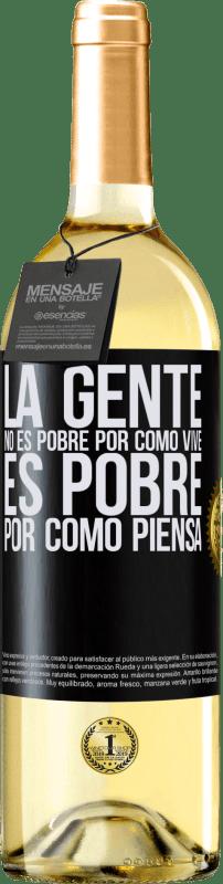 24,95 € Envío gratis | Vino Blanco Edición WHITE La gente no es pobre por como vive. Es pobre por como piensa Etiqueta Negra. Etiqueta personalizable Vino joven Cosecha 2020 Verdejo