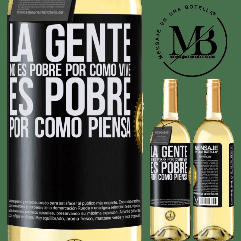 24,95 € Envoi gratuit   Vin blanc Édition WHITE Les gens ne sont pas pauvres à cause de leur mode de vie. Il est pauvre à cause de sa façon de penser Étiquette Noire. Étiquette personnalisable Vin jeune Récolte 2020 Verdejo
