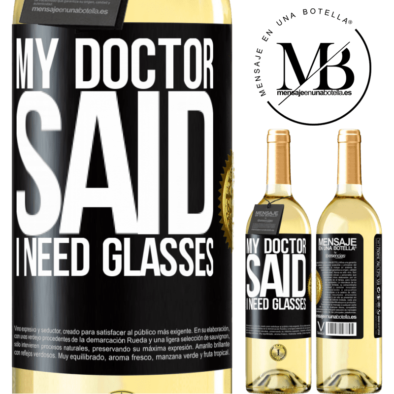 24,95 € Free Shipping | White Wine WHITE Edition My doctor said I need glasses Black Label. Customizable label Young wine Harvest 2020 Verdejo