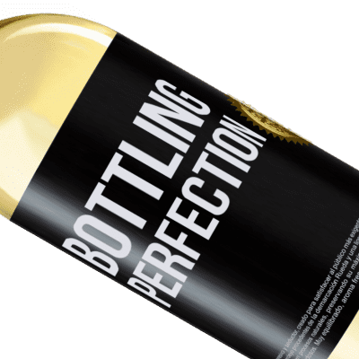 Expresiones Únicas y Personales. «Bottling perfection» Edición WHITE