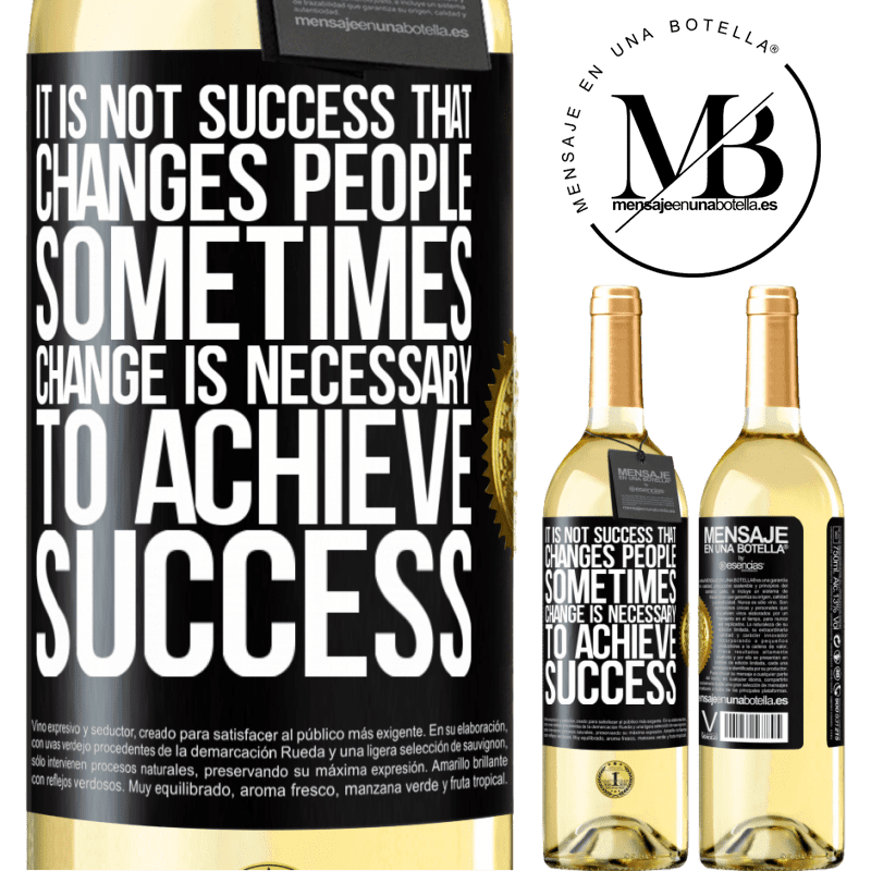 24,95 € Free Shipping | White Wine WHITE Edition It is not success that changes people. Sometimes change is necessary to achieve success Black Label. Customizable label Young wine Harvest 2020 Verdejo