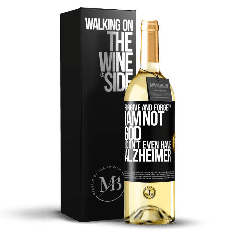 24,95 € Free Shipping | White Wine WHITE Edition forgive and forget? I am not God, nor do I have Alzheimer's Black Label. Customizable label Young wine Harvest 2020 Verdejo