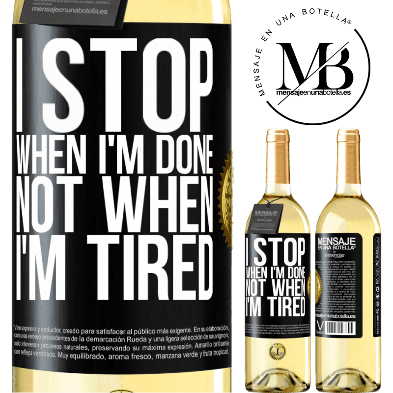 24,95 € Free Shipping   White Wine WHITE Edition I stop when I'm done, not when I'm tired Black Label. Customizable label Young wine Harvest 2020 Verdejo