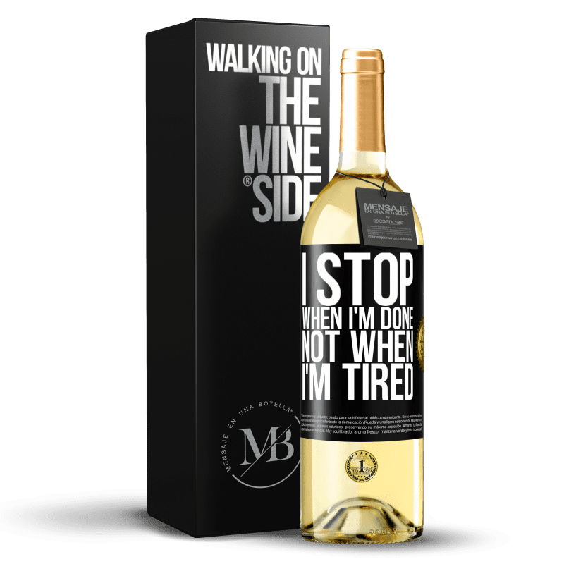24,95 € Free Shipping | White Wine WHITE Edition I stop when I'm done, not when I'm tired Black Label. Customizable label Young wine Harvest 2020 Verdejo