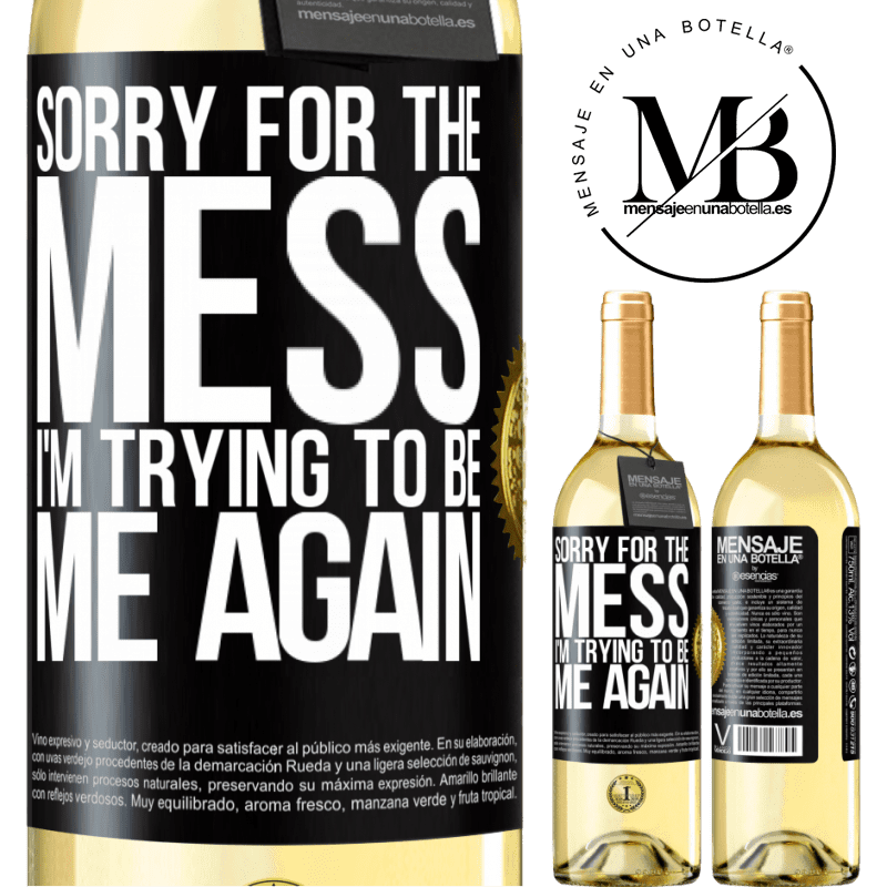 24,95 € Free Shipping   White Wine WHITE Edition Sorry for the mess, I'm trying to be me again Black Label. Customizable label Young wine Harvest 2020 Verdejo