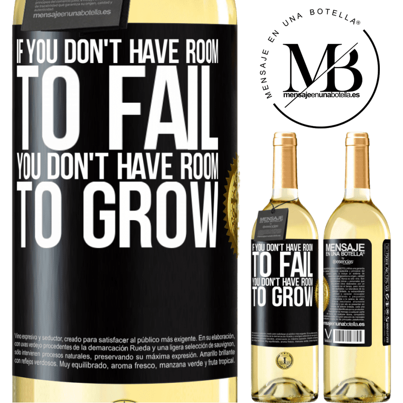 24,95 € Free Shipping | White Wine WHITE Edition If you don't have room to fail, you don't have room to grow Black Label. Customizable label Young wine Harvest 2020 Verdejo