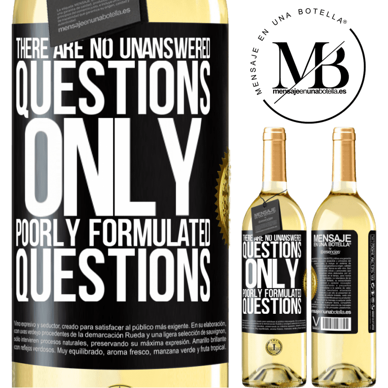24,95 € Free Shipping   White Wine WHITE Edition There are no unanswered questions, only poorly formulated questions Black Label. Customizable label Young wine Harvest 2020 Verdejo