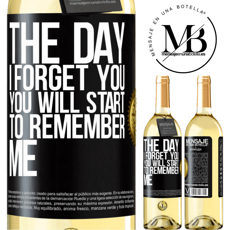 24,95 € Free Shipping | White Wine WHITE Edition The day I forget you, you will start to remember me Black Label. Customizable label Young wine Harvest 2020 Verdejo