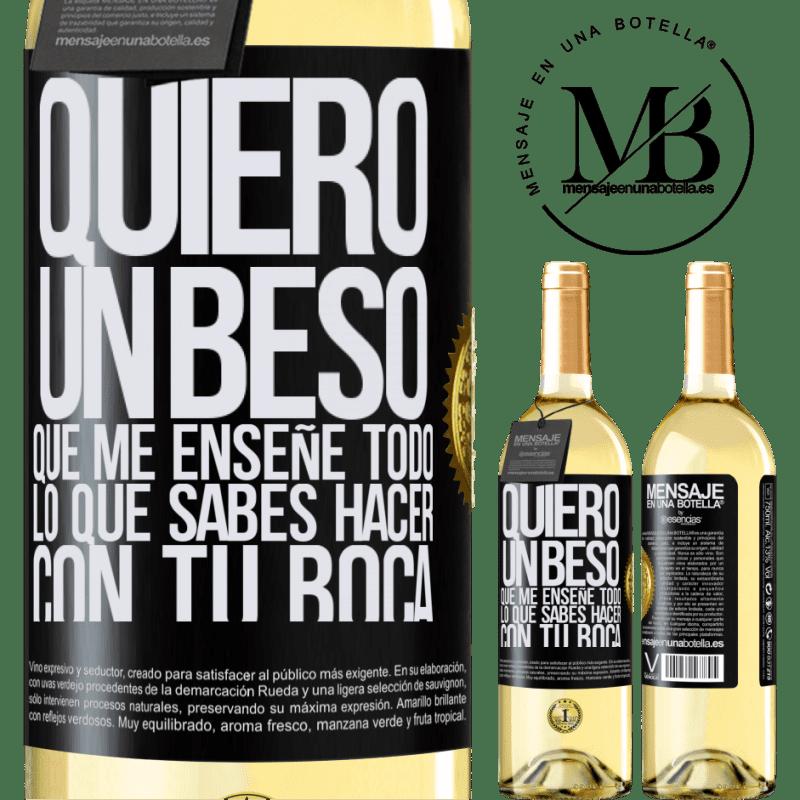 24,95 € Envío gratis   Vino Blanco Edición WHITE Quiero un beso que me enseñe todo lo que sabes hacer con tu boca Etiqueta Negra. Etiqueta personalizable Vino joven Cosecha 2020 Verdejo