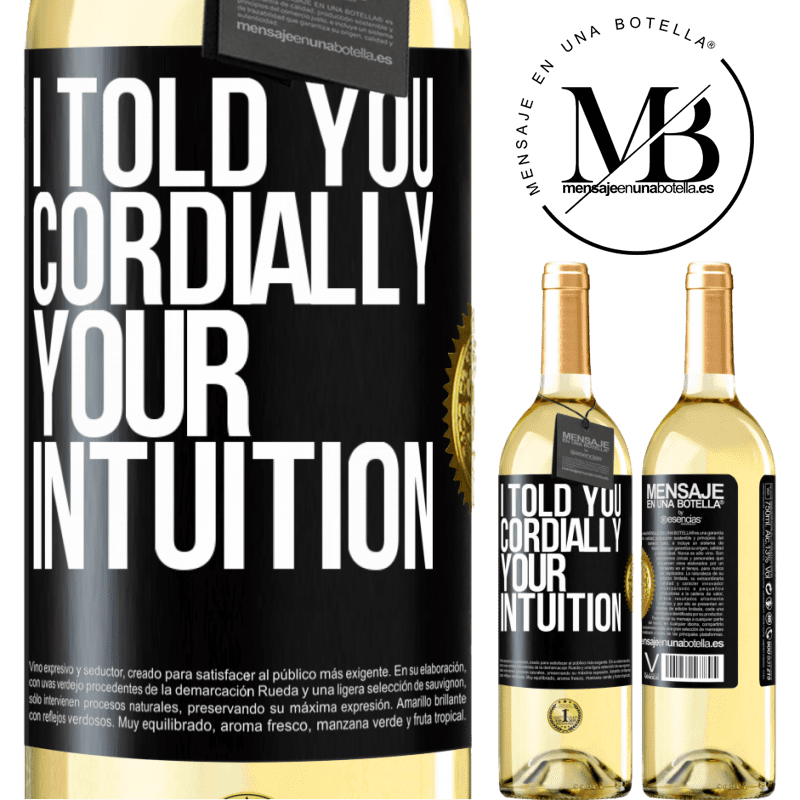24,95 € Free Shipping | White Wine WHITE Edition I told you. Cordially, your intuition Black Label. Customizable label Young wine Harvest 2020 Verdejo