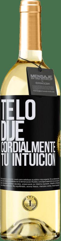 24,95 € Envío gratis   Vino Blanco Edición WHITE Te lo dije. Cordialmente, tu intuición Etiqueta Negra. Etiqueta personalizable Vino joven Cosecha 2020 Verdejo