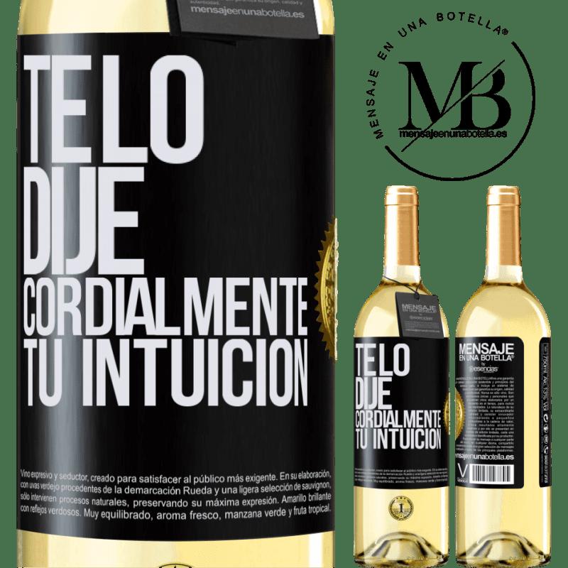 24,95 € Envoi gratuit   Vin blanc Édition WHITE Je te l'ai dit. Cordialement, votre intuition Étiquette Noire. Étiquette personnalisable Vin jeune Récolte 2020 Verdejo