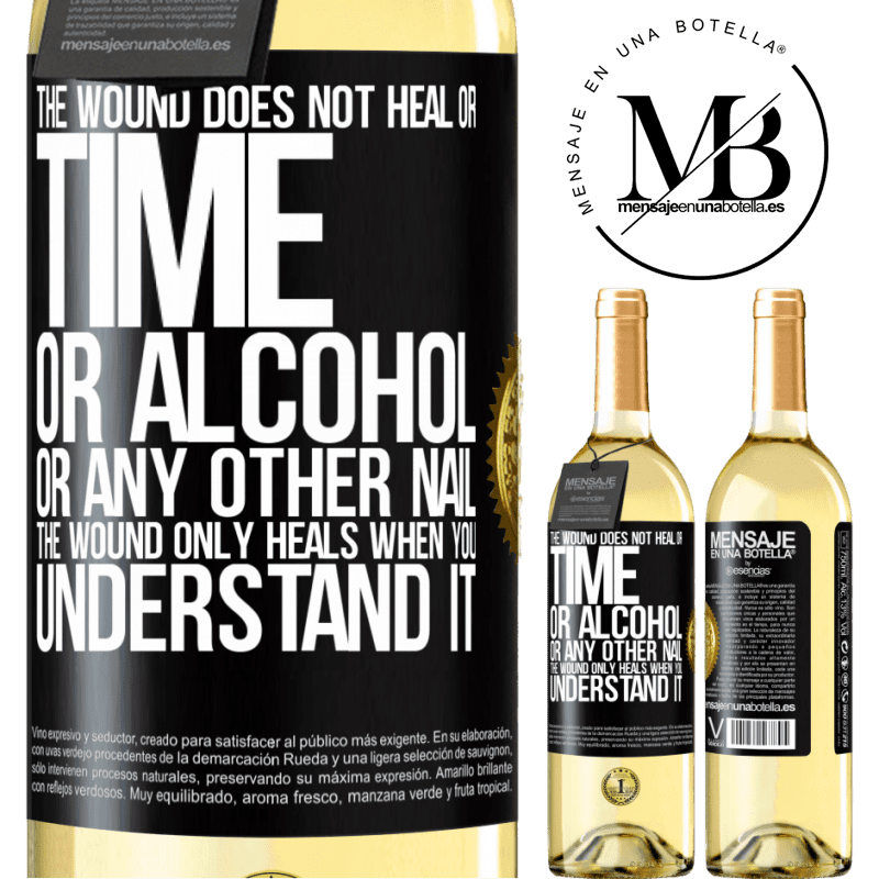 24,95 € Free Shipping   White Wine WHITE Edition The wound does not heal or time, or alcohol, or any other nail. The wound only heals when you understand it Black Label. Customizable label Young wine Harvest 2020 Verdejo