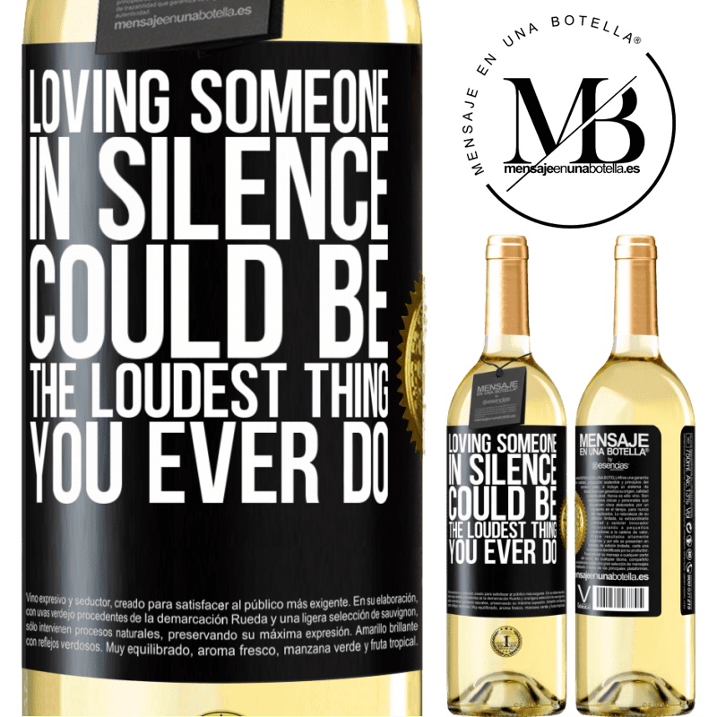 24,95 € Free Shipping | White Wine WHITE Edition Loving someone in silence could be the loudest thing you ever do Black Label. Customizable label Young wine Harvest 2020 Verdejo