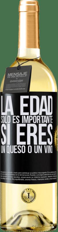 24,95 € Envío gratis | Vino Blanco Edición WHITE La edad solo es importante si eres un queso o un vino Etiqueta Negra. Etiqueta personalizable Vino joven Cosecha 2020 Verdejo