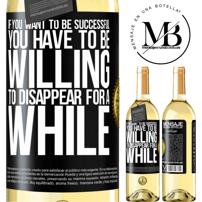 24,95 € Free Shipping   White Wine WHITE Edition If you want to be successful you have to be willing to disappear for a while Black Label. Customizable label Young wine Harvest 2020 Verdejo