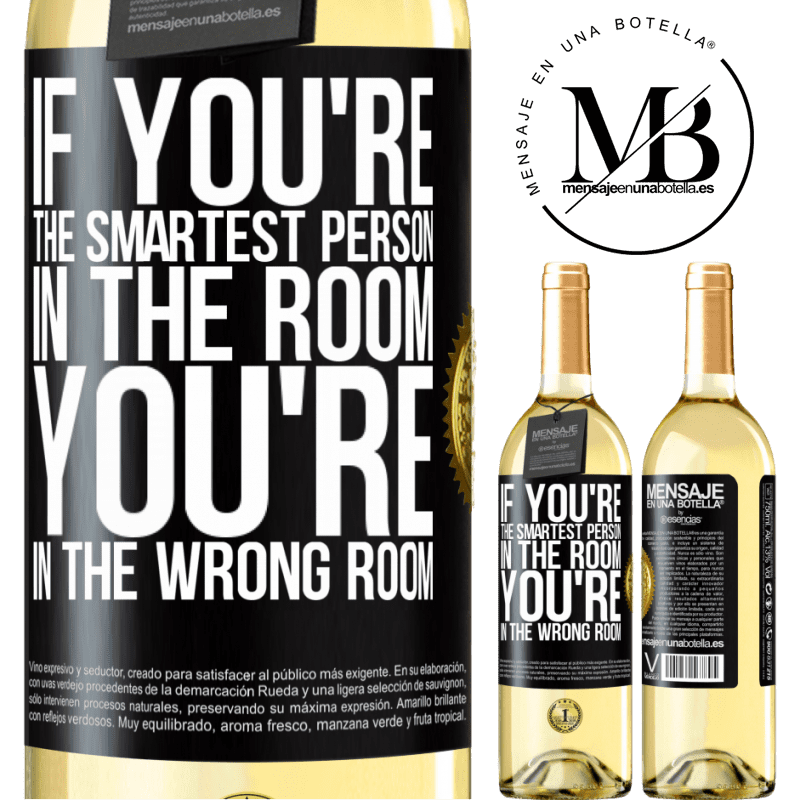 24,95 € Free Shipping   White Wine WHITE Edition If you're the smartest person in the room, You're in the wrong room Black Label. Customizable label Young wine Harvest 2020 Verdejo