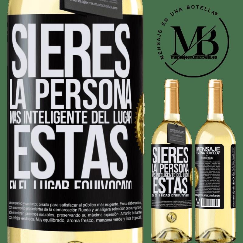24,95 € Envoi gratuit | Vin blanc Édition WHITE Si vous êtes la personne la plus intelligente de l'endroit, vous êtes au mauvais endroit Étiquette Noire. Étiquette personnalisable Vin jeune Récolte 2020 Verdejo