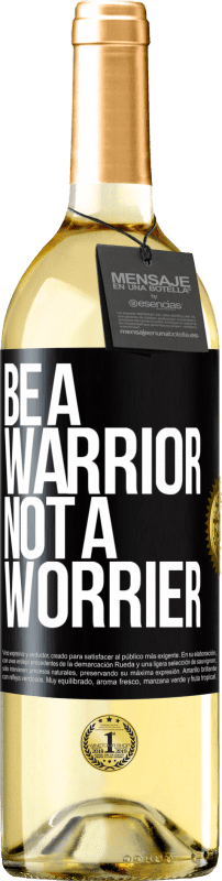 24,95 € Free Shipping   White Wine WHITE Edition Be a warrior, not a worrier Black Label. Customizable label Young wine Harvest 2020 Verdejo