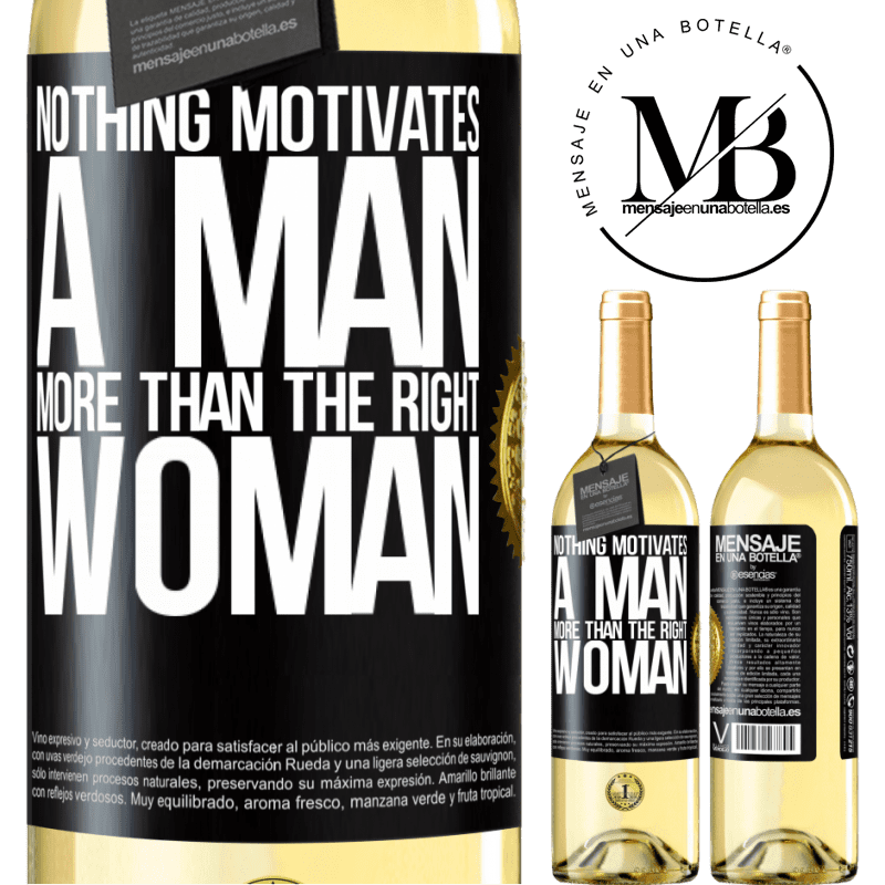 24,95 € Free Shipping   White Wine WHITE Edition Nothing motivates a man more than the right woman Black Label. Customizable label Young wine Harvest 2020 Verdejo
