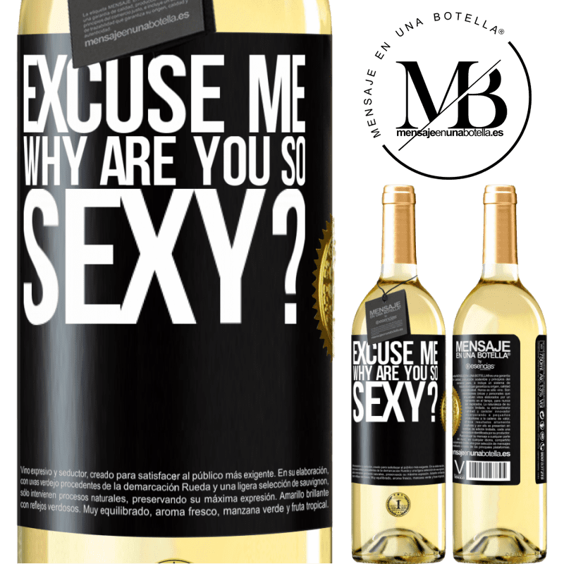 24,95 € Free Shipping | White Wine WHITE Edition Excuse me, why are you so sexy? Black Label. Customizable label Young wine Harvest 2020 Verdejo