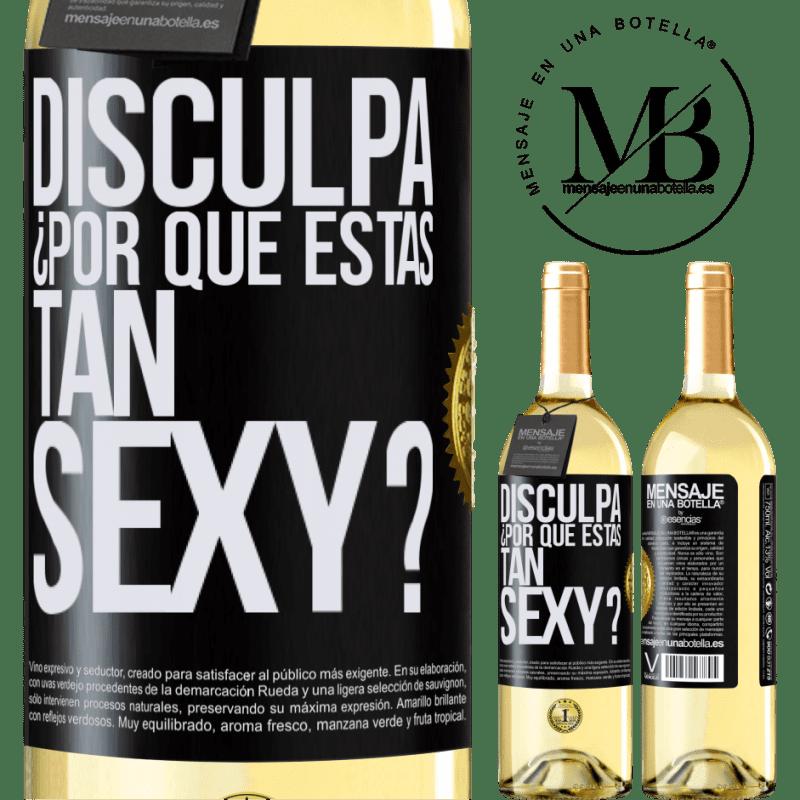 24,95 € Envío gratis | Vino Blanco Edición WHITE Disculpa, ¿por qué estás tan sexy? Etiqueta Negra. Etiqueta personalizable Vino joven Cosecha 2020 Verdejo