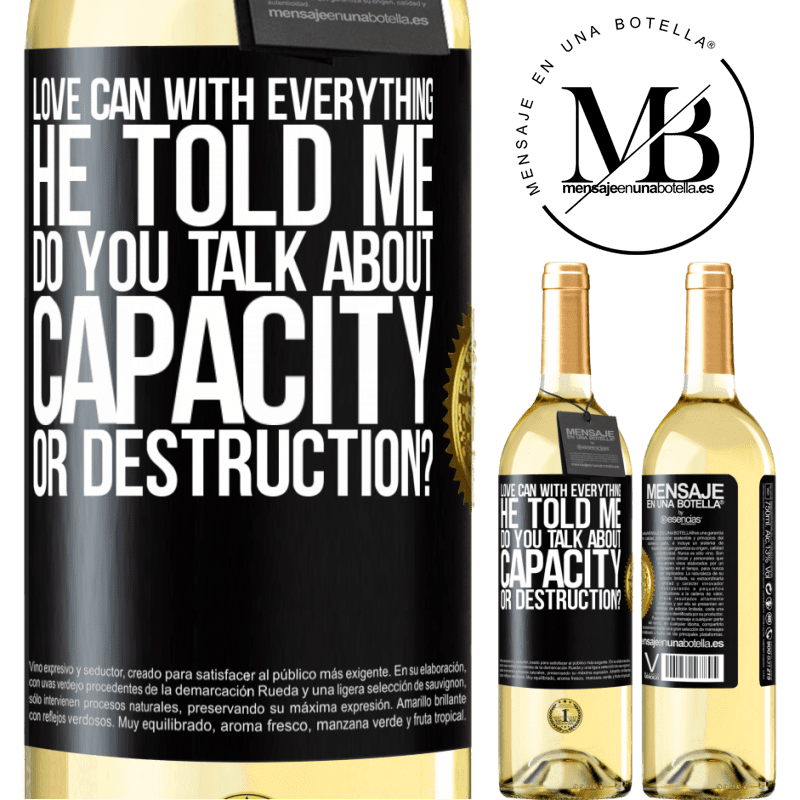 24,95 € Free Shipping | White Wine WHITE Edition Love can with everything, he told me. Do you talk about capacity or destruction? Black Label. Customizable label Young wine Harvest 2020 Verdejo