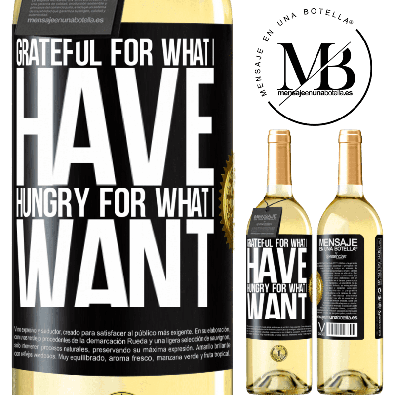 24,95 € Free Shipping   White Wine WHITE Edition Grateful for what I have, hungry for what I want Black Label. Customizable label Young wine Harvest 2020 Verdejo