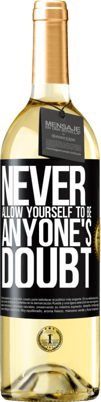 24,95 € Free Shipping   White Wine WHITE Edition Never allow yourself to be anyone's doubt Black Label. Customizable label Young wine Harvest 2020 Verdejo