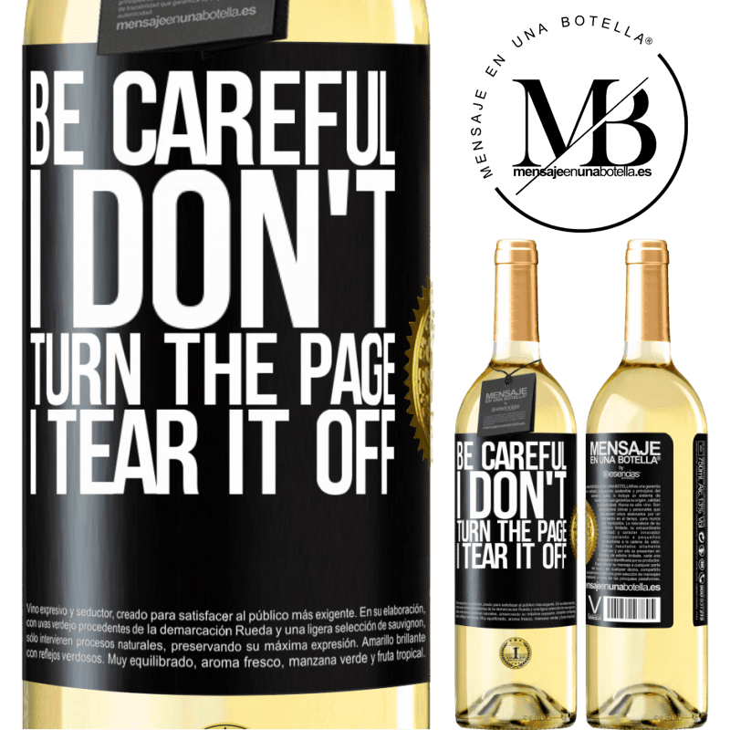 24,95 € Free Shipping | White Wine WHITE Edition Be careful, I don't turn the page, I tear it off Black Label. Customizable label Young wine Harvest 2020 Verdejo