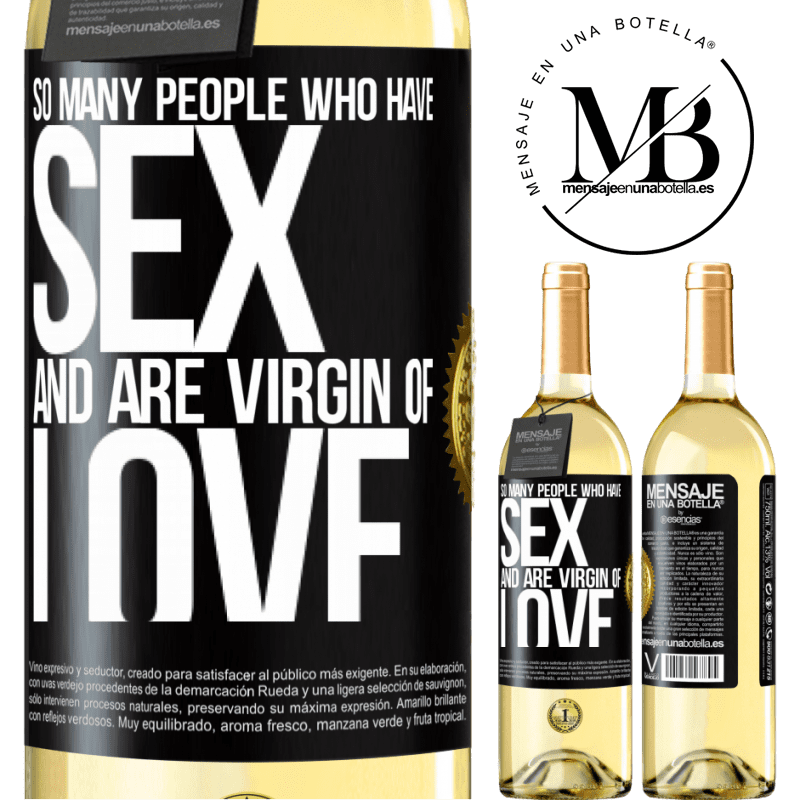 24,95 € Free Shipping | White Wine WHITE Edition So many people who have sex and are virgin of love Black Label. Customizable label Young wine Harvest 2020 Verdejo