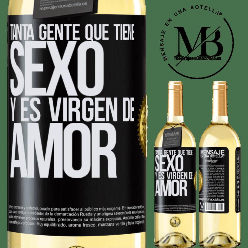 24,95 € Envío gratis | Vino Blanco Edición WHITE Tanta gente que tiene sexo y es virgen de amor Etiqueta Negra. Etiqueta personalizable Vino joven Cosecha 2020 Verdejo