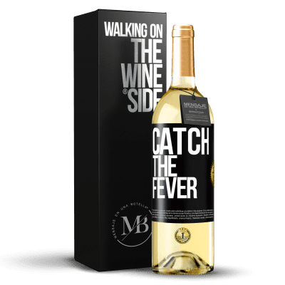 «Catch the fever» WHITE Edition
