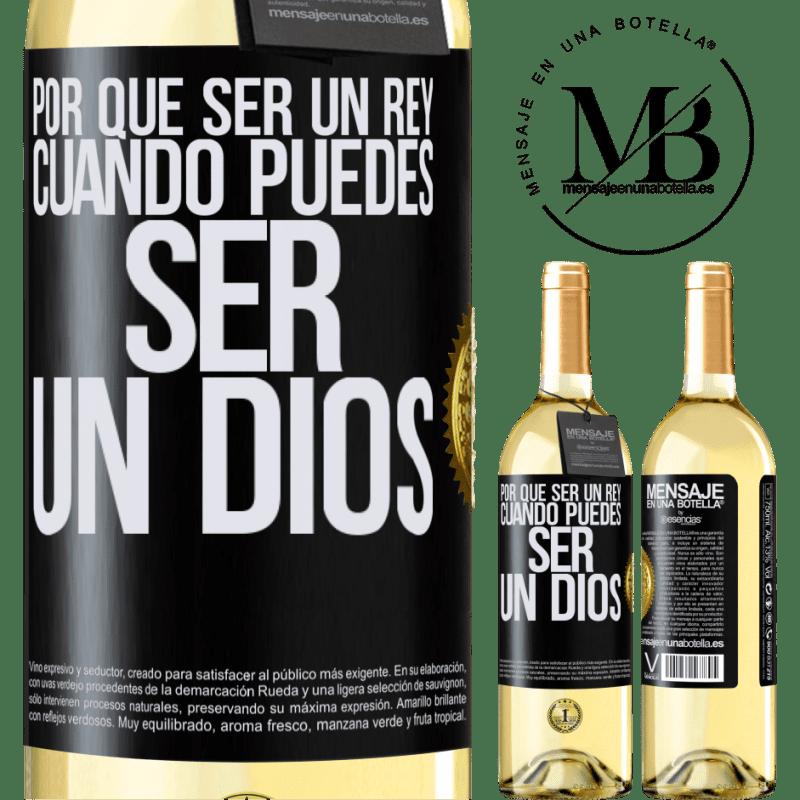 24,95 € Envío gratis | Vino Blanco Edición WHITE Por qué ser un rey cuando puedes ser un Dios Etiqueta Negra. Etiqueta personalizable Vino joven Cosecha 2020 Verdejo