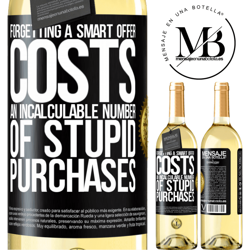 24,95 € Free Shipping | White Wine WHITE Edition Forgetting a smart offer costs an incalculable number of stupid purchases Black Label. Customizable label Young wine Harvest 2020 Verdejo