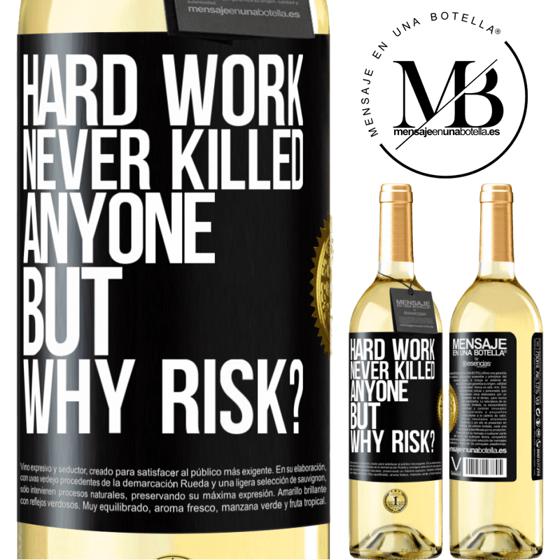 24,95 € Free Shipping | White Wine WHITE Edition Hard work never killed anyone, but why risk? Black Label. Customizable label Young wine Harvest 2020 Verdejo